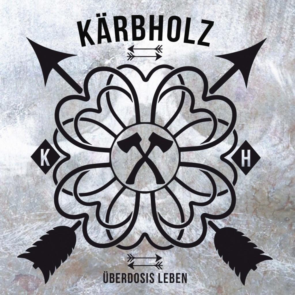 "kärbholz überdosis leben 1024x1024 - Kärbholz ""Überdosis Leben"" Albumveröffentlichung"