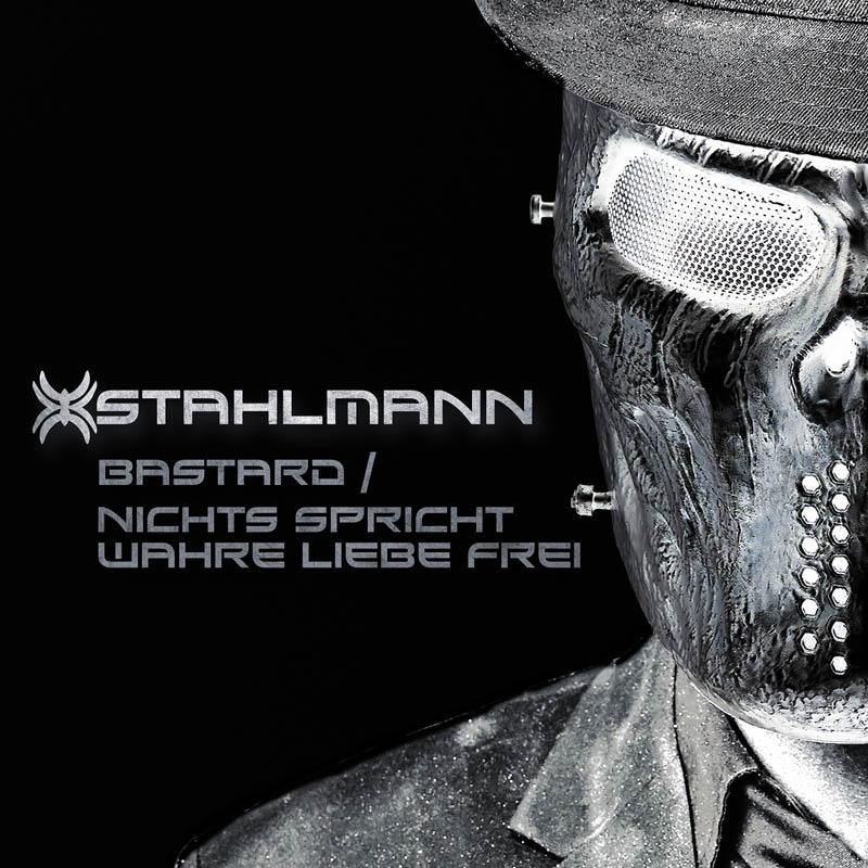 """STAHLMANN - Single """"Bastard / Nichts Spricht Wahre Liebe Frei"""" ab sofort vorbestellbar"""