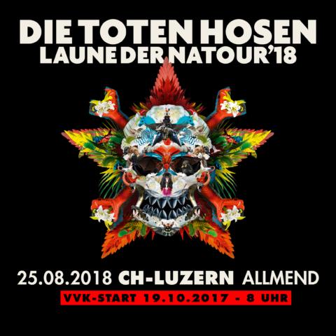 Die Toten Hosen: Open Air in Luzern/Allmend 25.8.18 – Sie kommen zurück in die Schweiz: Laune der Natour 2018