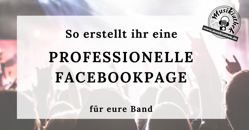 Professionelle Facebookseite erstellen - So erstellt ihr eine professionelle Facebookpage für eure Band