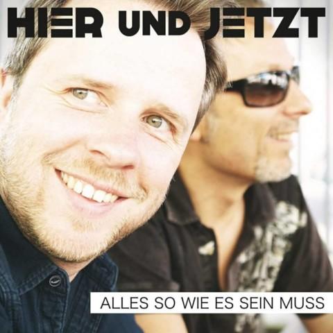 """Hier und Jetzt: Single """"Alles So wie es sein muss"""" und Debütalbum """"KEIN WEG ZURÜCK"""" ab dem 23.02.18"""
