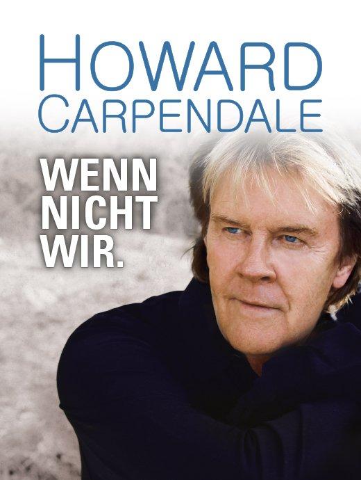 """Howard Carpendale: """"Wenn nicht wir"""" Benefizkonzert am 28. Februar 2018 in Köln"""
