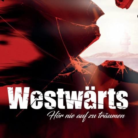 """Westwärts veröffentlichen neues Album """"Hör nie auf zu träumen"""" (VÖ 12.01.)"""