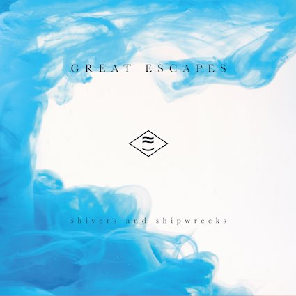 """GREAT ESCAPES """"shivers and shipwrecks"""" (VÖ 02.03.)"""
