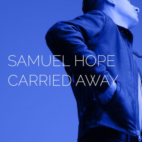 """Samuel Hope veröffentlicht mit """"Carried Away"""" heute seine Debütsingle"""