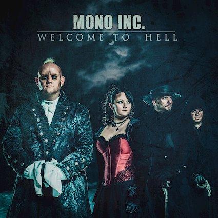 """""""Welcome To Hell"""" - MONO INC. liefern die erste Singleauskopplung ihres neuen Albums"""
