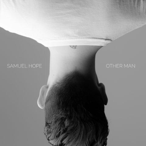 "SAMUEL HOPE: Debütalbum ""Other Man"" erscheint am 08.06.18"