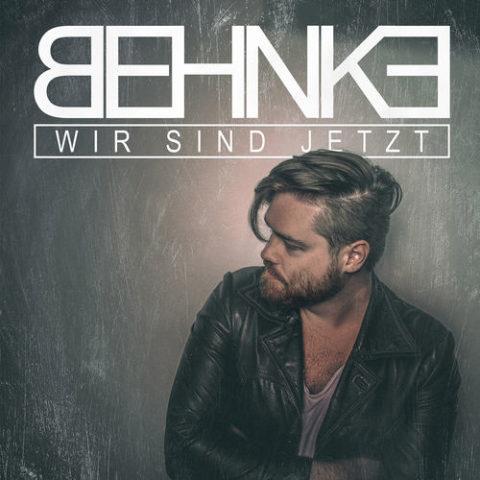 """Behnke: neue Single """"Wir sind jetzt"""" ab sofort vorbestellbar"""