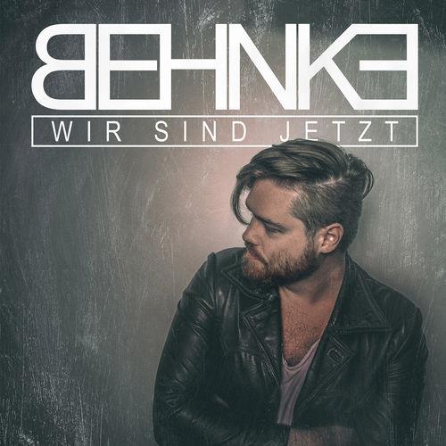 """Behnke: neue Single """"Wir sind jetzt"""" ab sofort erhältlich"""