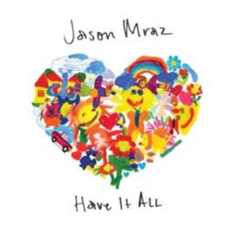 """JASON MRAZ meldet sich mit """"Have It All"""" zurück."""