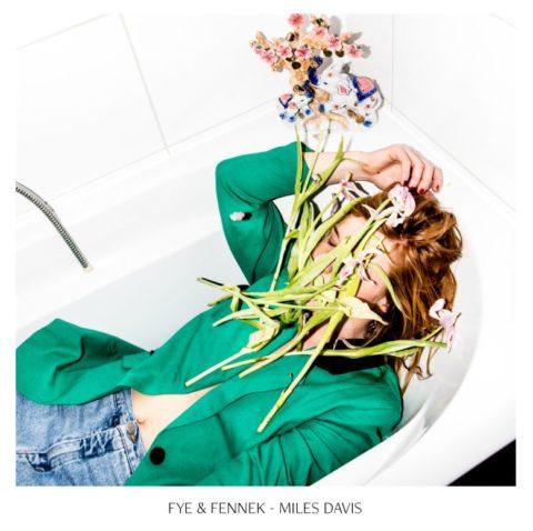 Fye & Fennek mit neuer Single 'Miles Davis' (VÖ: 13.07.2018)