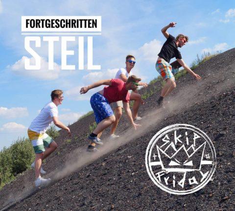 """Skip To Friday – das neue Album """"Fortgeschritten steil"""" OUT NOW – Punkrock aus dem Ruhrgebiet"""