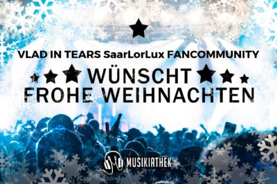 VLAD IN TEARS SaarLorLux FANCOMMUNITY-wuenscht-frohe-weihnachten