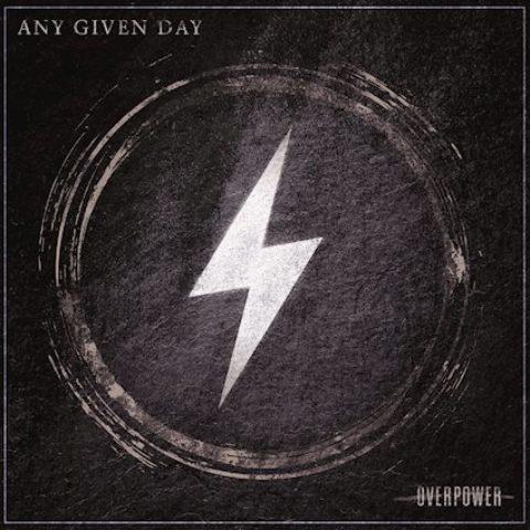 """Any Given Day veröffentlichen am 15. März ihr neues Album """"Overpower"""""""