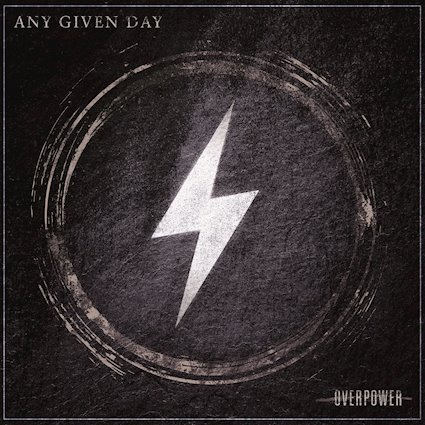 """any given day - Any Given Day veröffentlichen am 15. März ihr neues Album """"Overpower"""""""