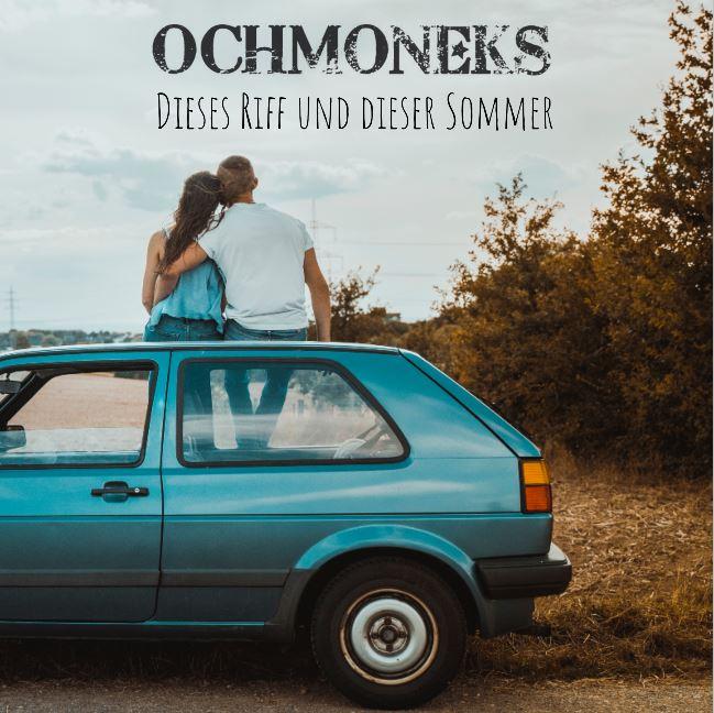 """Videopremiere: die Ochmoneks mit ihrem neuen Song """"DIESES RIFF UND DIESER SOMMER"""""""