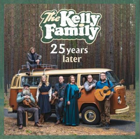 kelly family - The Kelly Family - 25 YEARS OVER the HUMP Tour