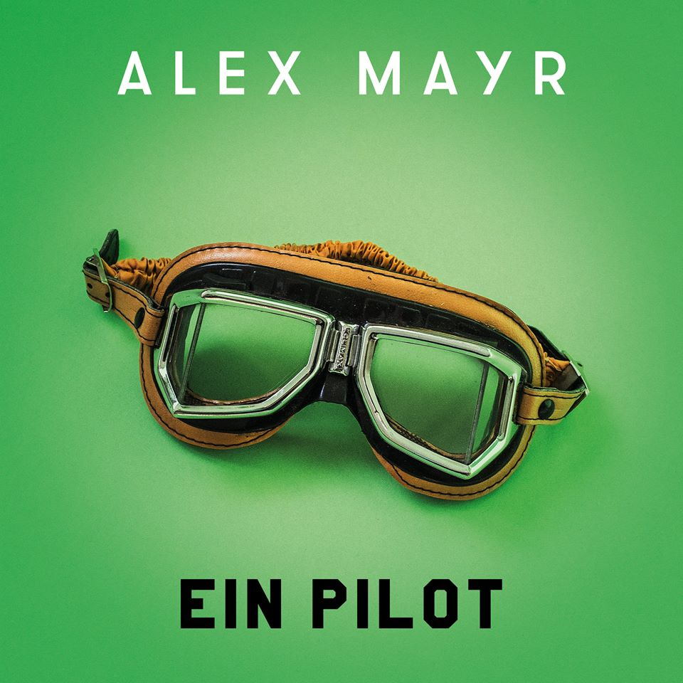 """Alex Mayr veröffentlicht ihre neue Single """"Ein Pilot"""""""