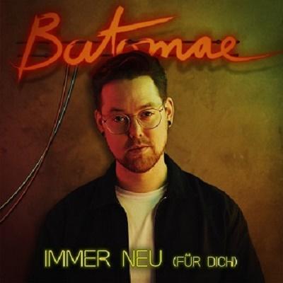 Batomae startet mit neuer Single »Immer neu« durch und kommt auf Tour mit Gil Ofarim