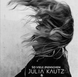 """Julia Kautz: Meine neue Single """"So viele Menschen"""" soll gerade jetzt Mut machen!"""