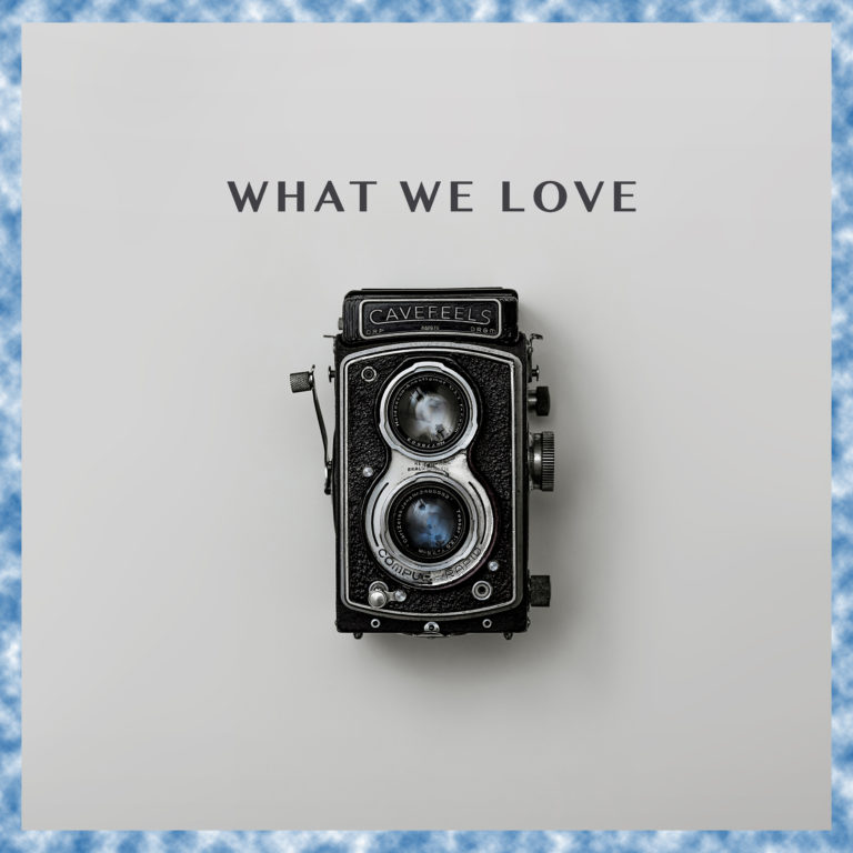 "What We Love – Debüt ""EP"" von cavefeels"