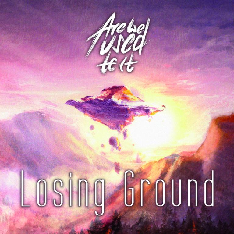 """Cover Losing Ground quadratisch 768x768 1 - Erstes Album """"Losing Ground"""" von """"Are We Used To It"""""""