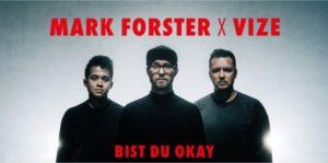 """mark forster 1 300x149 - Mark Forster mit seiner neuen Single """"Bist du okay"""" x Vize"""